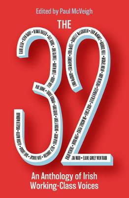 Picture of The 32: An Anthology of Irish Working-Class Voices