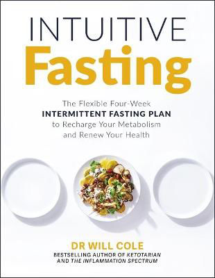 Picture of Intuitive Fasting: The Flexible Four-Week Intermittent Fasting Plan to Recharge Your Metabolism and Renew Your Health