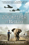 Picture of The Zookeeper of Belfast: A heart-stopping WW2 historical novel based on an incredible true story