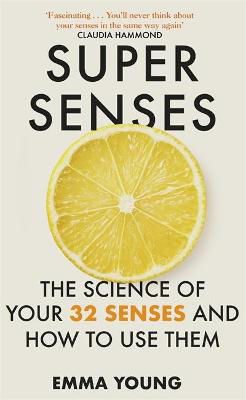 Picture of Super Senses : The Science of Your 32 Senses and How to Use Them