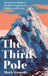 Picture of The Third Pole : Mystery, Obsession, and Death on Mount Everest