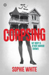 Picture of Corpsing: My Body and Other Horror Shows