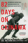 Picture of 82 Days on Okinawa: One American's Unforgettable Firsthand Account of the Pacific War's Greatest Battle