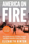 Picture of America On Fire: The Untold History Of Police Violence And Black Rebellion Since The 1960s