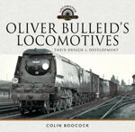 Picture of Oliver Bulleid's Locomotives: Their Design and Development
