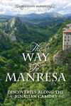 Picture of The Way to Manresa - Discoveries along the Ignatian Camino
