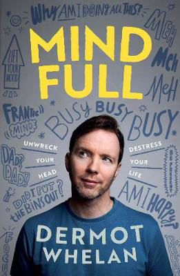 Picture of Mind-Full?: Un-wreck your head, destress your life