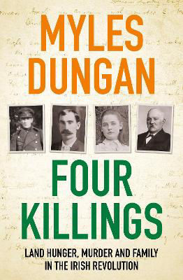 Picture of Four Killings: Land Hunger, Murder and A Family in the Irish Revolution