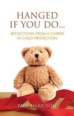 Picture of Hanged If You Do...: Reflections from a Career in Child Protection