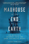 Picture of Madhouse at the End of the Earth