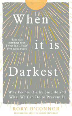 Picture of When It Is Darkest: Why People Die by Suicide and What We Can Do to Prevent It