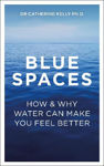 Picture of Blue Spaces: How and Why Water Makes Us Feel Better