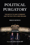Picture of Political Purgatory: The Battle to Save Stormont and the Play for a New Ireland