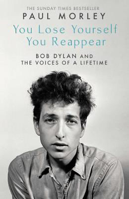 Picture of You Lose Yourself You Reappear: The Many Voices of Bob Dylan
