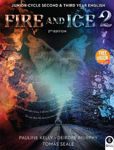 Picture of Fire And Ice 2 2nd Edition: Junior Cycle Second & Third Year English