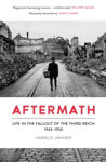 Picture of Aftermath : Life in the Fallout of the Third Reich, 1945-1955