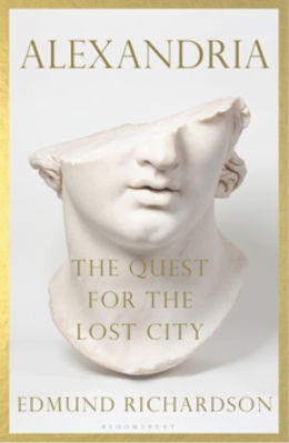 Picture of Alexandria : The Quest for the Lost City