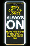 Picture of Always On : Hope and Fear in the Social Smartphone Era