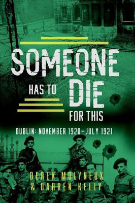 Picture of Someone Has to Die for This Dublin : November 1920 -July 1921