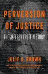 Picture of Perversion of Justice : The Jeffrey Epstein Story
