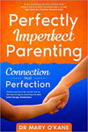 Picture of Perfectly Imperfect Parenting: Connection Not Perfection