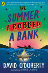 Picture of The Summer I Robbed A Bank