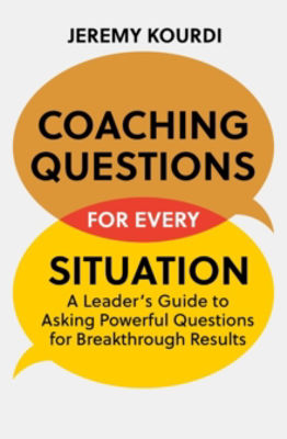Picture of Coaching Questions for Every Situation: Breakthrough Asking Skills When You Need Them Most