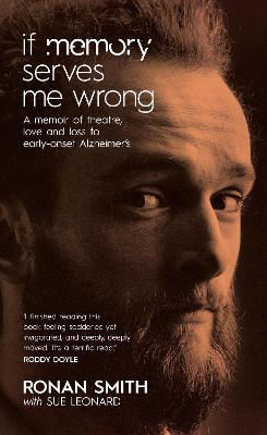 Picture of If Memory Serves Me Wrong : A Memoir of Theatre, Love and Loss to early-onset Alzheimer's