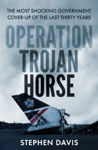Picture of Operation Trojan Horse : The true story behind the most shocking government cover-up of the last thirty years
