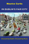 Picture of In Dublin's Fair City: Discovering Dublin, Discovering Music