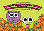 Picture of Purple and Reggie's Super Waffly Adventure's for the Lost Carrots