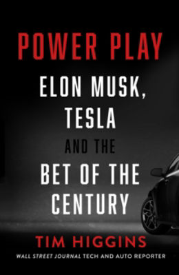 Picture of Power Play : Elon Musk, Tesla, And The Bet Of The Century