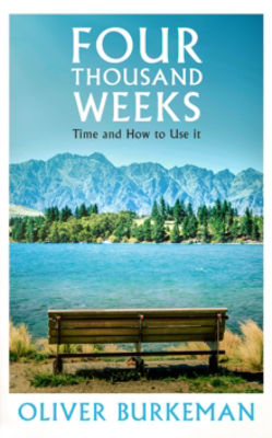 Picture of Four Thousand Weeks : Time and How to Use it