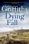 Picture of A Dying Fall: A spooky, gripping read from a bestselling author (Dr Ruth Galloway Mysteries 5)