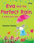 Picture of Eva And The Perfect Rain: A Rainy Irish Tale