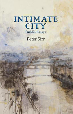 Picture of Intimate City: Dublin Essays