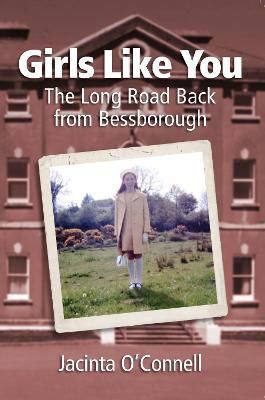 Picture of Girls Like You: The Long Road Back from Bessborough