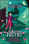 Picture of A Girl Called Justice: The Ghost in the Garden: Book 3