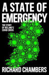 Picture of A State of Emergency : The Story of Ireland's Covid Crisis