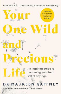 Picture of Your One Wild and Precious Life: An Inspiring Guide to Becoming Your Best Self At Any Age