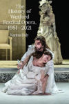 Picture of The History of the Wexford Festival Opera, 1951-2021: In a place like no other