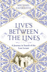 Picture of Lives Between The Lines : A Journey in Search of the Lost Levant