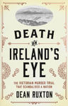 Picture of Death on Ireland's Eye : The Victorian Murder Trial that Scandalised a Nation