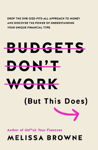 Picture of Budgets Don't Work (But This Does): Drop the one-size fits all approach to money and discover the power of understanding your unique financial type