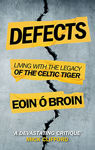 Picture of Defects : Living with the Legacy of the Celtic Tiger