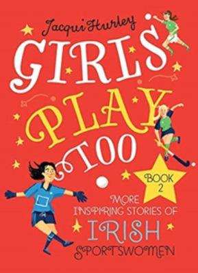 Picture of Girls Play Too Book 2 HB : More Inspiring Stories of Irish Sportswomen