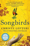 Picture of Songbirds: The heartbreaking follow-up to the million copy bestseller, The Beekeeper of Aleppo