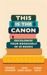 Picture of This is the Canon : Decolonise Your Bookshelves in 50 Books
