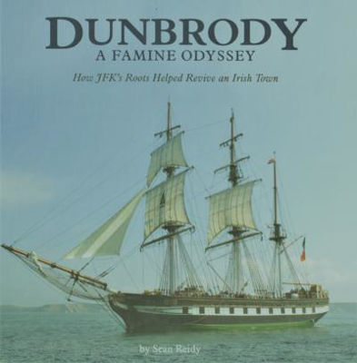 Picture of Dunbrody A Famine Odyssey : How JFK's Roots Helped Revive An Irish Town
