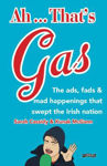 Picture of Ah ... That's Gas!: The ads, fads and mad happenings that swept the nation